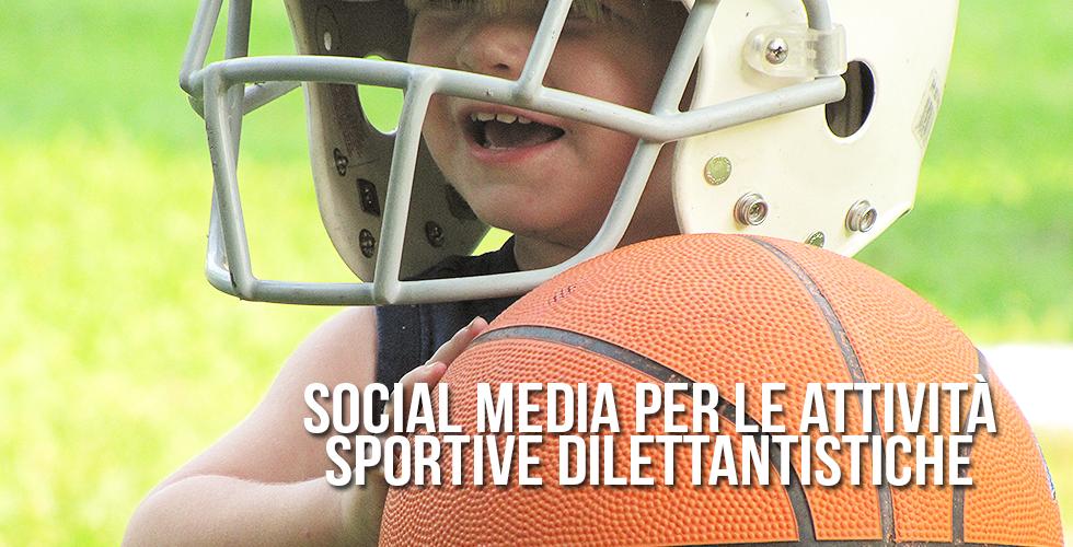 Social media per le attività sportive dilettantistiche